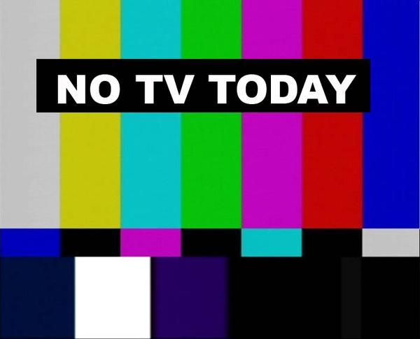 no-tv-today-and-maybe-tomorrow-too-L-1