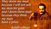 they-deem-me-mad-kahlil-gibran